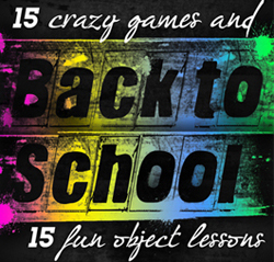 B: Back to School Games and Object Lessons