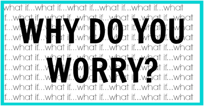 Why do you worry?