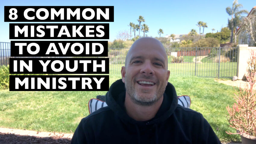 Avoid these youth ministry mistakes.